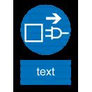 M013 - Príkaz na vytiahnutie zo zásuvky pred otvorením - Zvislá nálepka s doplnkovým textom