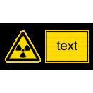W005 - Nebezpečné rádioaktívne alebo ionizujúce žiarenie - Vodorovná nálepka s doplnkovým textom