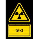 W005 - Nebezpečné rádioaktívne alebo ionizujúce žiarenie - Zvislá nálepka s doplnkovým textom