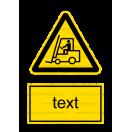 W007 - Nebezpečenstvo pohybu priemyselných vozidiel - Zvislá nálepka s doplnkovým textom