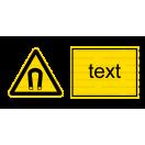 W013 - Nebezpečenstvo silného magnetického poľa - Vodorovná nálepka s doplnkovým textom