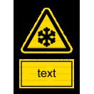 W017 - Nebezpečenstvo nízkej teploty - Zvislá nálepka s doplnkovým textom